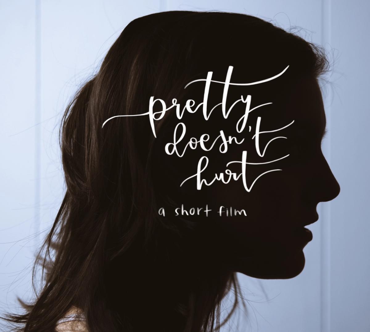 Pretty Doesn't Hurt: a short film