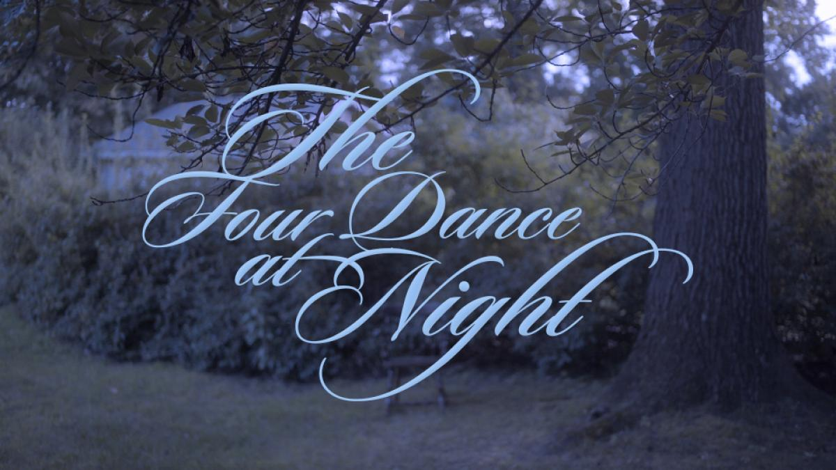 The Four Dance at Night